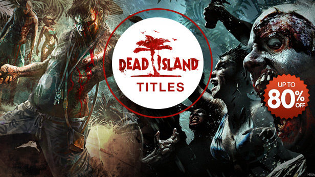 Dead Island Titles 80 off
