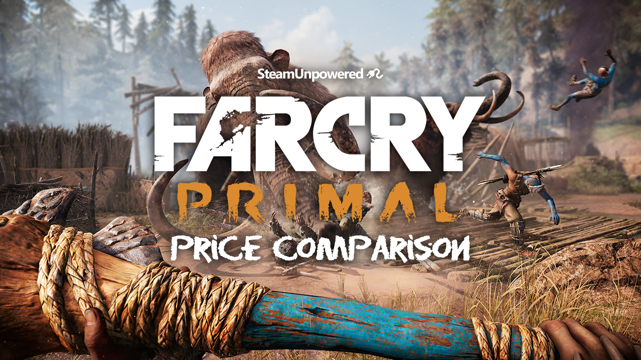 Far Cry Primal Price Comparison SteamUnpowered 2016