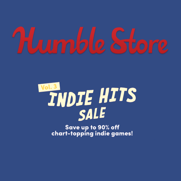 Indie Hits Sale Vol. 3 is LIVE in the Humble Store!